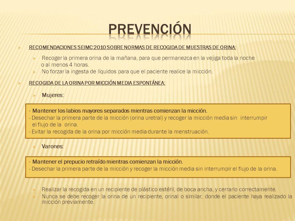 prevenciónRECOMENDACIONES SEIMC 2010 SOBRE NORMAS DE RECOGIDA DE MUESTRAS DE ORINA: