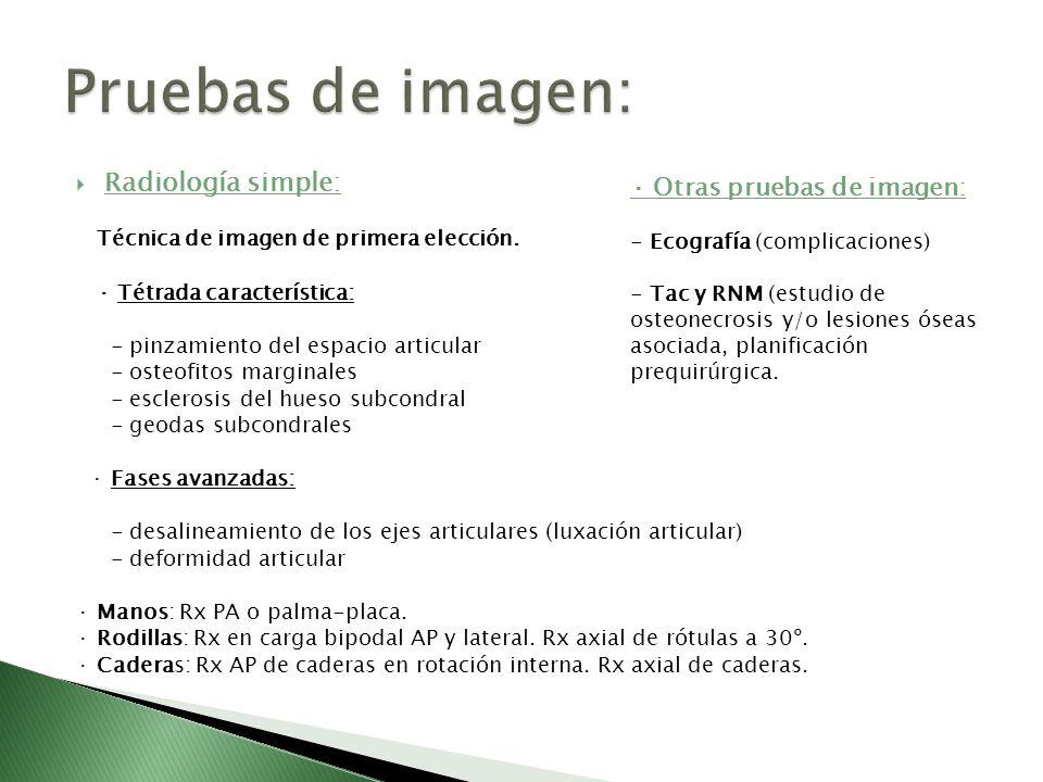 Pruebas de imagen: Radiología simple: · Otras pruebas de imagen: