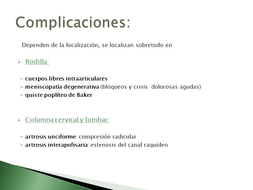 Complicaciones: Rodilla: Columna cervical y lumbar: