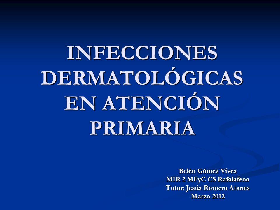 INFECCIONES DERMATOLÓGICAS EN ATENCIÓN PRIMARIA