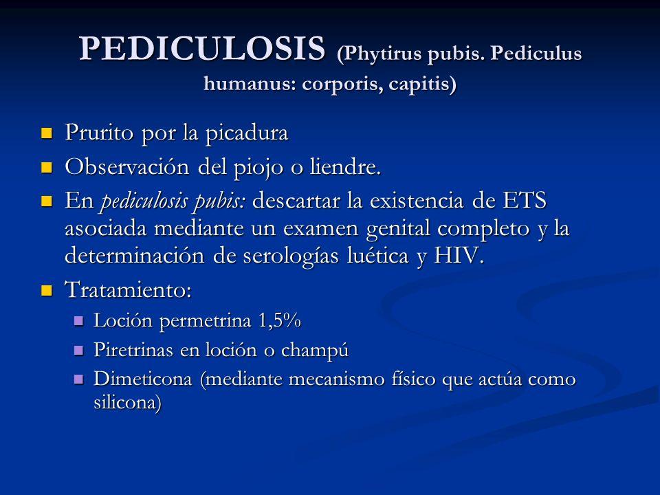 PEDICULOSIS (Phytirus pubis. Pediculus humanus: corporis, capitis)
