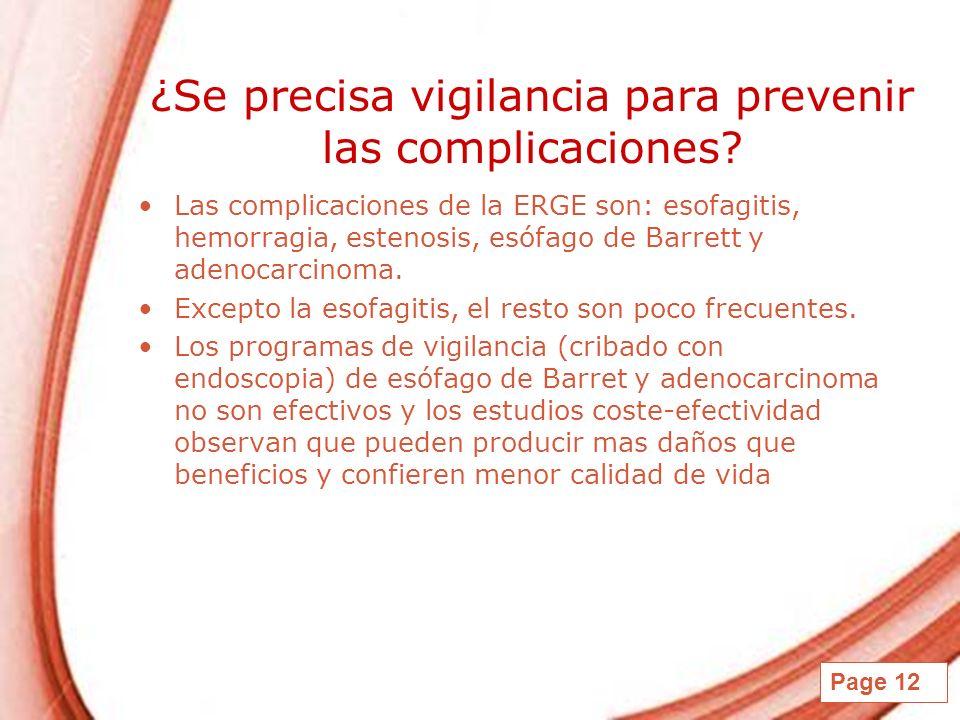 ¿Se precisa vigilancia para prevenir las complicaciones