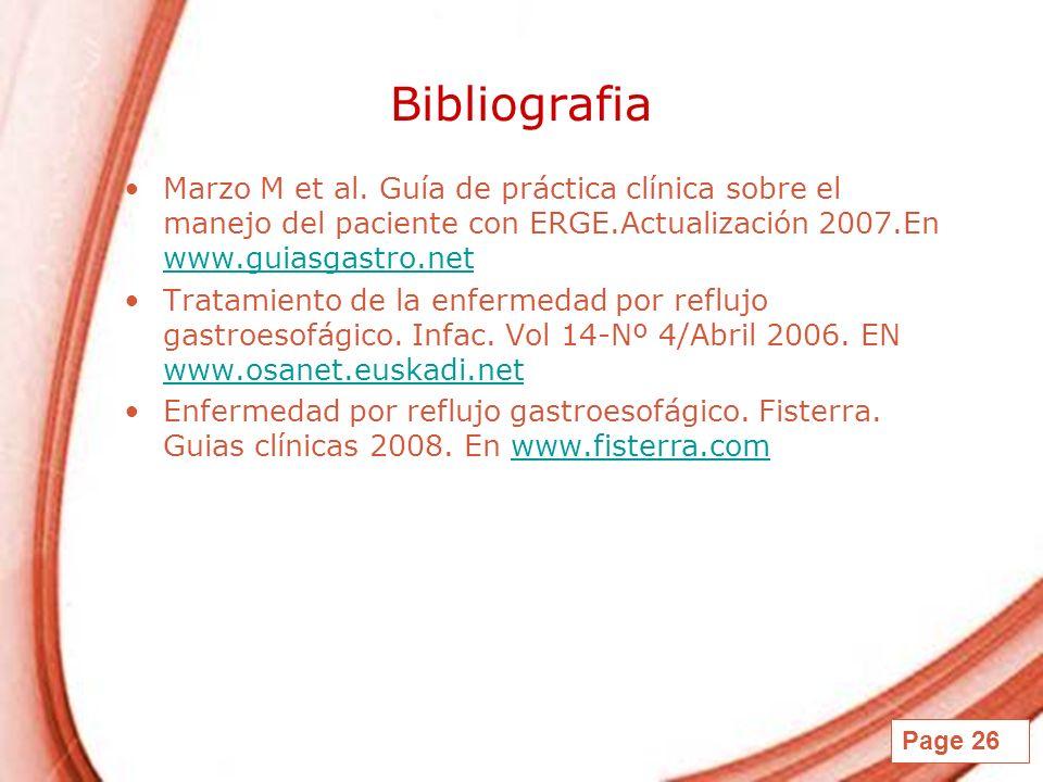 Bibliografia Marzo M et al. Guía de práctica clínica sobre el manejo del paciente con ERGE.Actualización 2007.En www.guiasgastro.net.