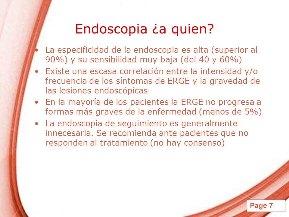 Endoscopia ¿a quien La especificidad de la endoscopia es alta (superior al 90%) y su sensibilidad muy baja (del 40 y 60%)
