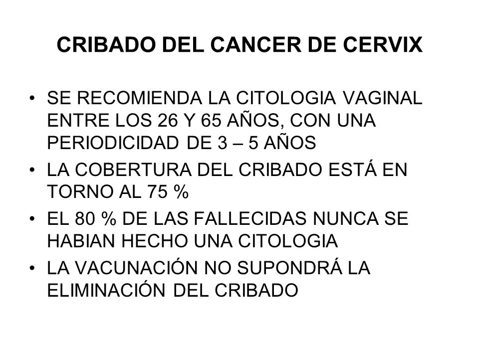 CRIBADO DEL CANCER DE CERVIX