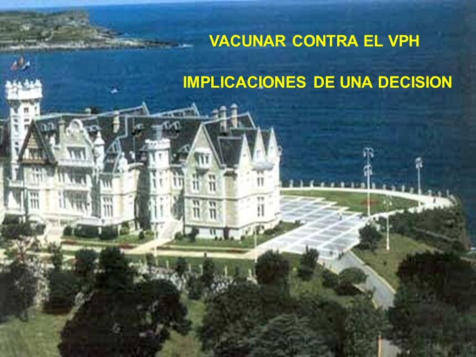 VACUNAR CONTRA EL VPH IMPLICACIONES DE UNA DECISION