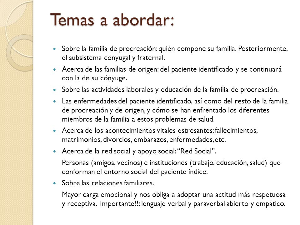 Temas a abordar: Sobre la familia de procreación: quién compone su familia. Posteriormente, el subsistema conyugal y fraternal.