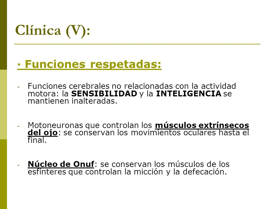 Clínica (V): · Funciones respetadas: