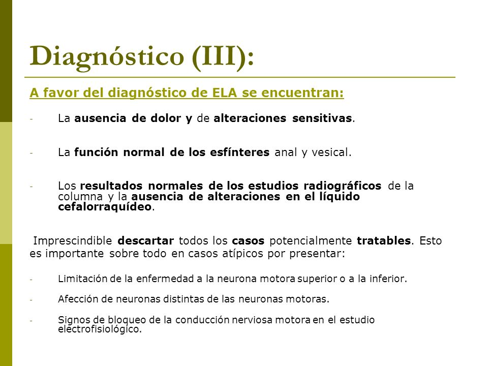 Diagnóstico (III): A favor del diagnóstico de ELA se encuentran: