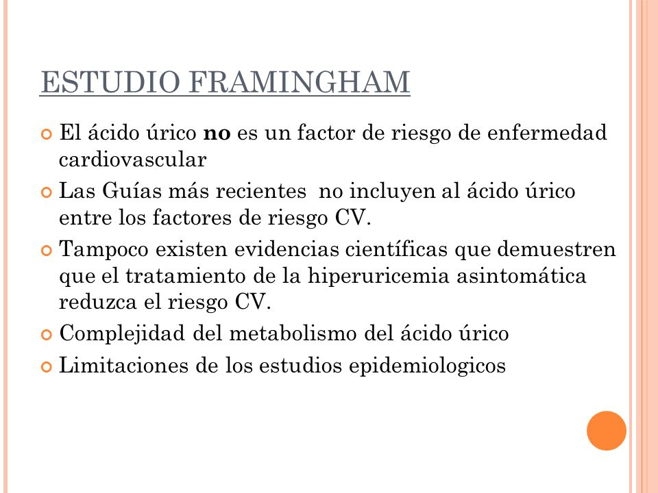 ESTUDIO FRAMINGHAMEl ácido úrico no es un factor de riesgo de enfermedad cardiovascular.