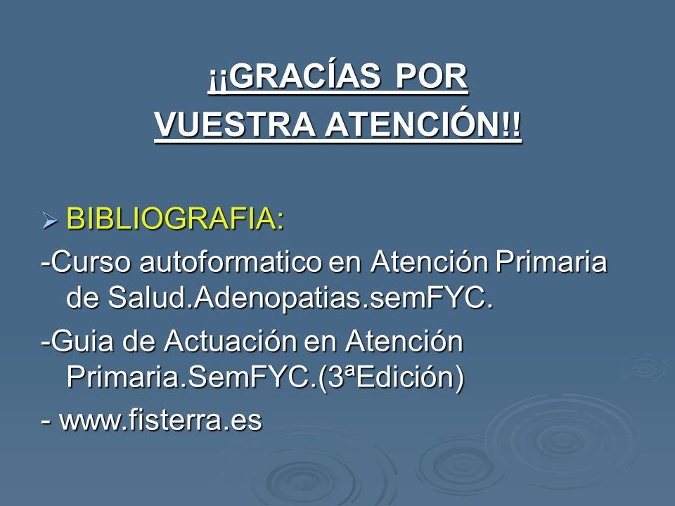 ¡¡GRACÍAS POR VUESTRA ATENCIÓN!!