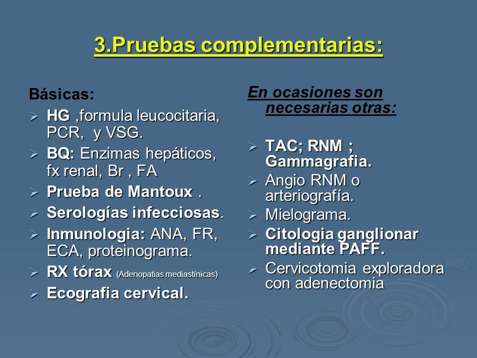 3.Pruebas complementarias: