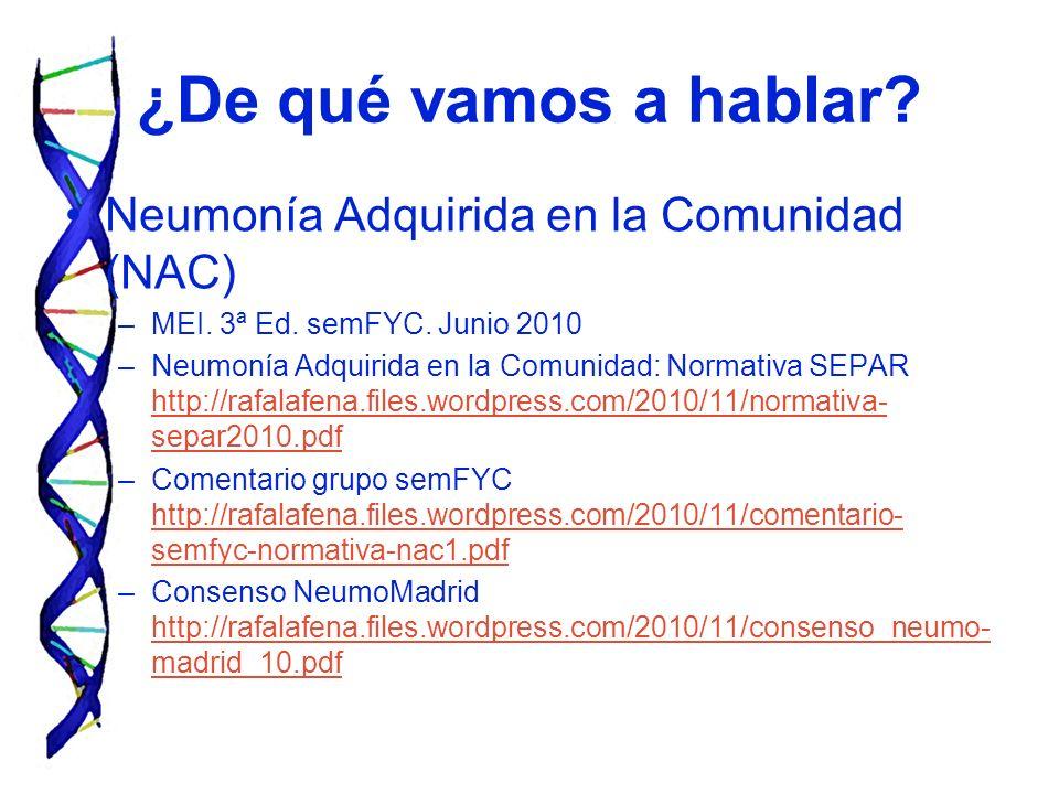 ¿De qué vamos a hablar Neumonía Adquirida en la Comunidad (NAC)