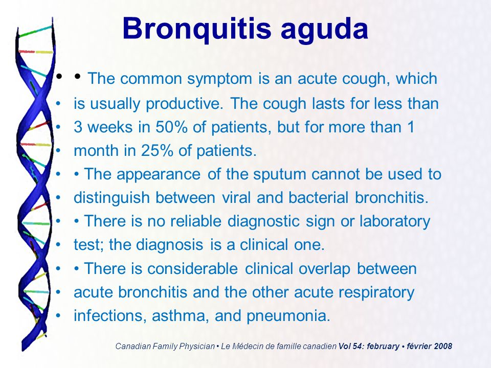 Bronquitis aguda • The common symptom is an acute cough, which