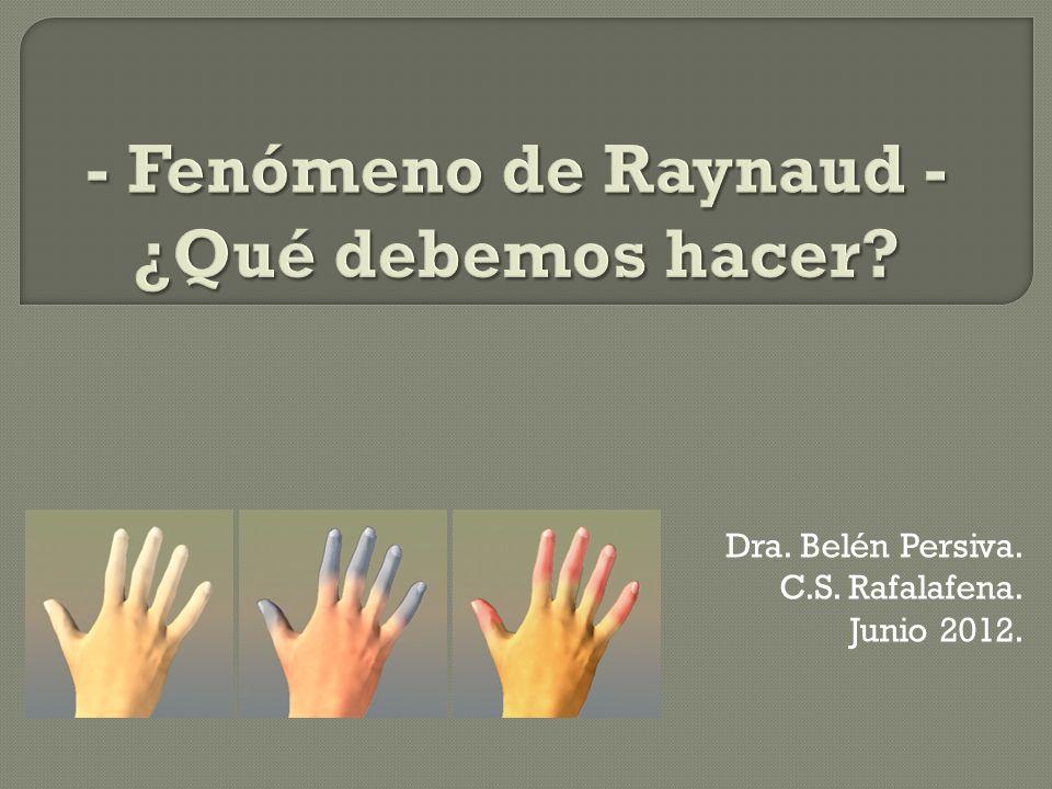 - Fenómeno de Raynaud - ¿Qué debemos hacer
