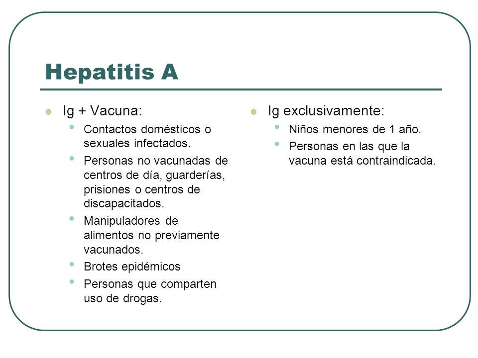 Hepatitis A Ig + Vacuna: Ig exclusivamente: