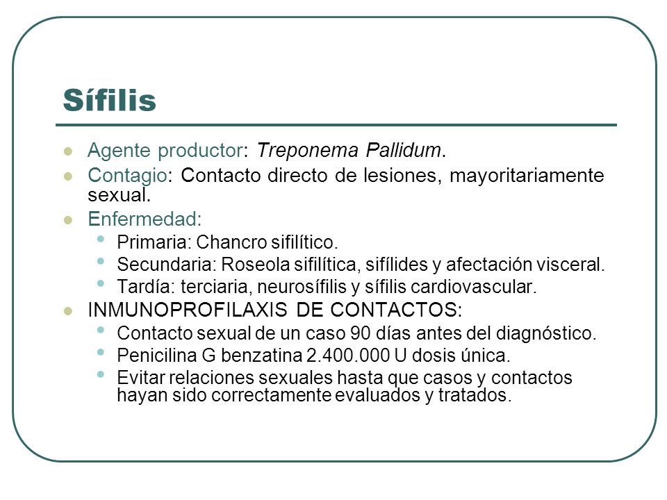 Sífilis Agente productor: Treponema Pallidum.