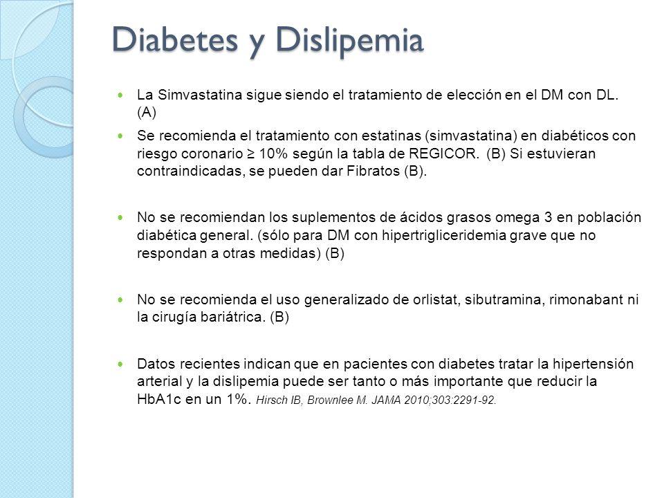 Diabetes y Dislipemia La Simvastatina sigue siendo el tratamiento de elección en el DM con DL. (A)