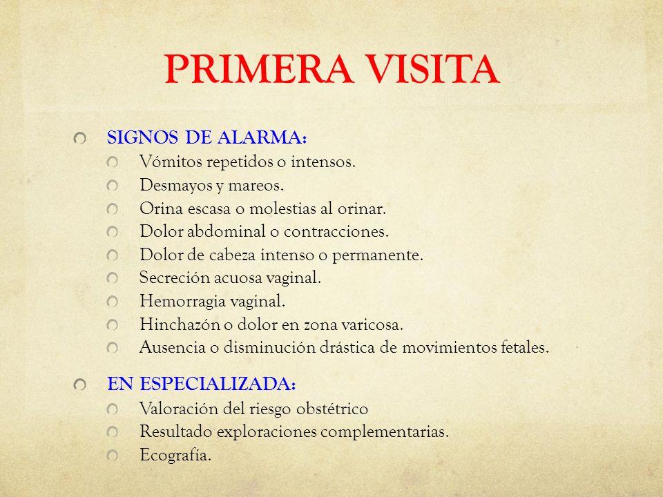 PRIMERA VISITA SIGNOS DE ALARMA: EN ESPECIALIZADA: