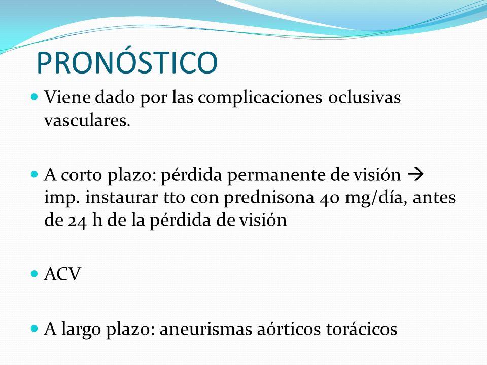 PRONÓSTICO Viene dado por las complicaciones oclusivas vasculares.