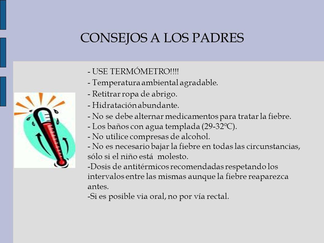 CONSEJOS A LOS PADRES - USE TERMÓMETRO!!!!