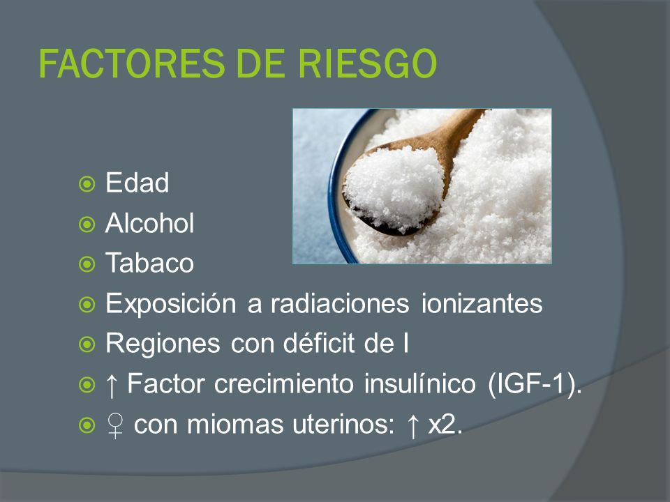 FACTORES DE RIESGO Edad Alcohol Tabaco