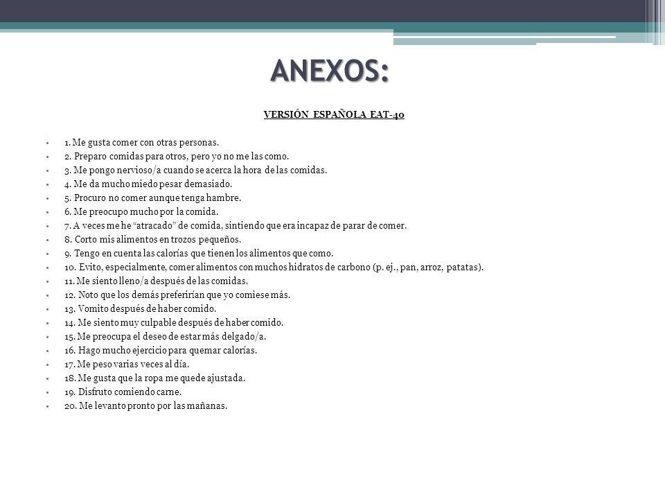 ANEXOS: VERSIÓN ESPAÑOLA EAT-40 1. Me gusta comer con otras personas.