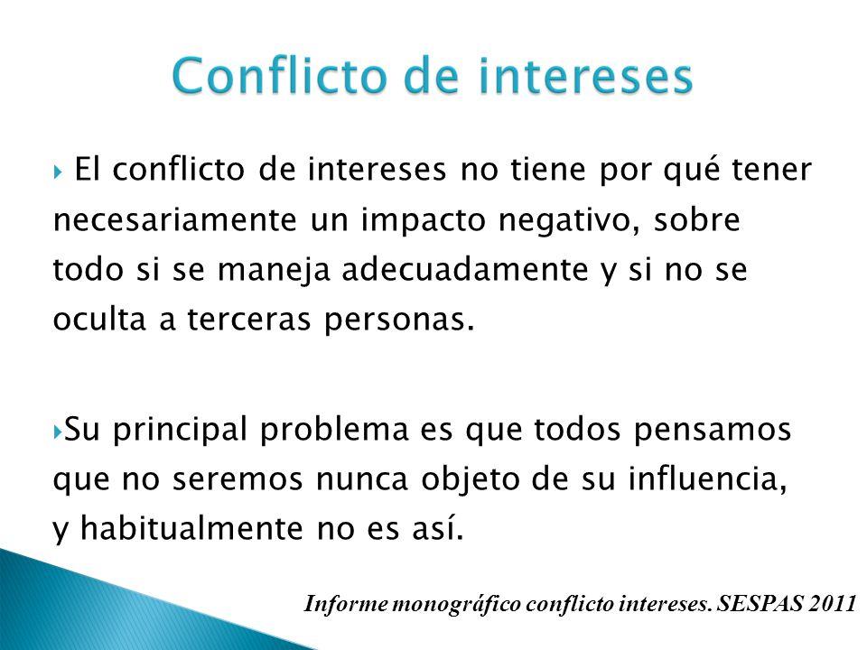 El conflicto de intereses no tiene por qué tener necesariamente un impacto negativo, sobre todo si se maneja adecuadamente y si no se oculta a terceras personas.