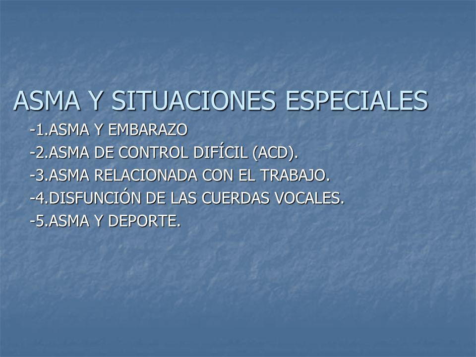 ASMA Y SITUACIONES ESPECIALES