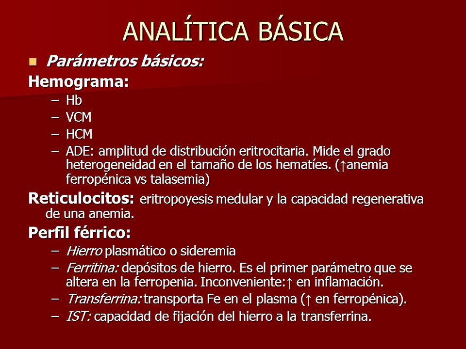 ANALÍTICA BÁSICA Parámetros básicos: Hemograma: