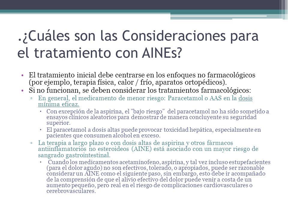 .¿Cuáles son las Consideraciones para el tratamiento con AINEs