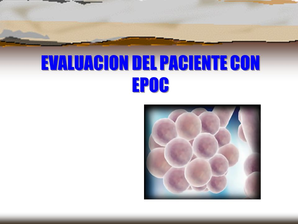 EVALUACION DEL PACIENTE CON EPOC