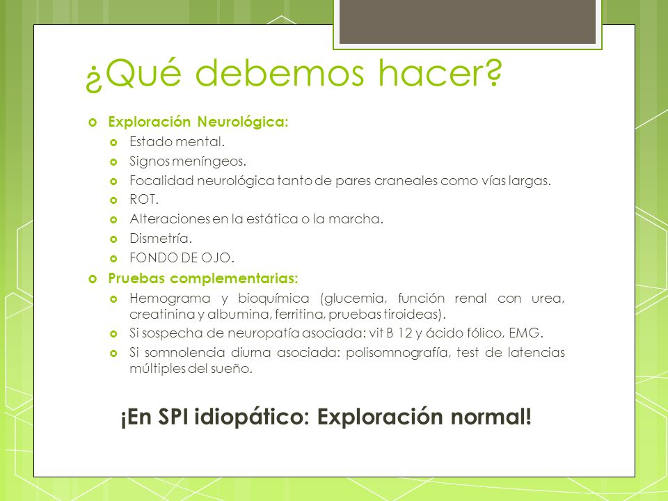 ¡En SPI idiopático: Exploración normal!