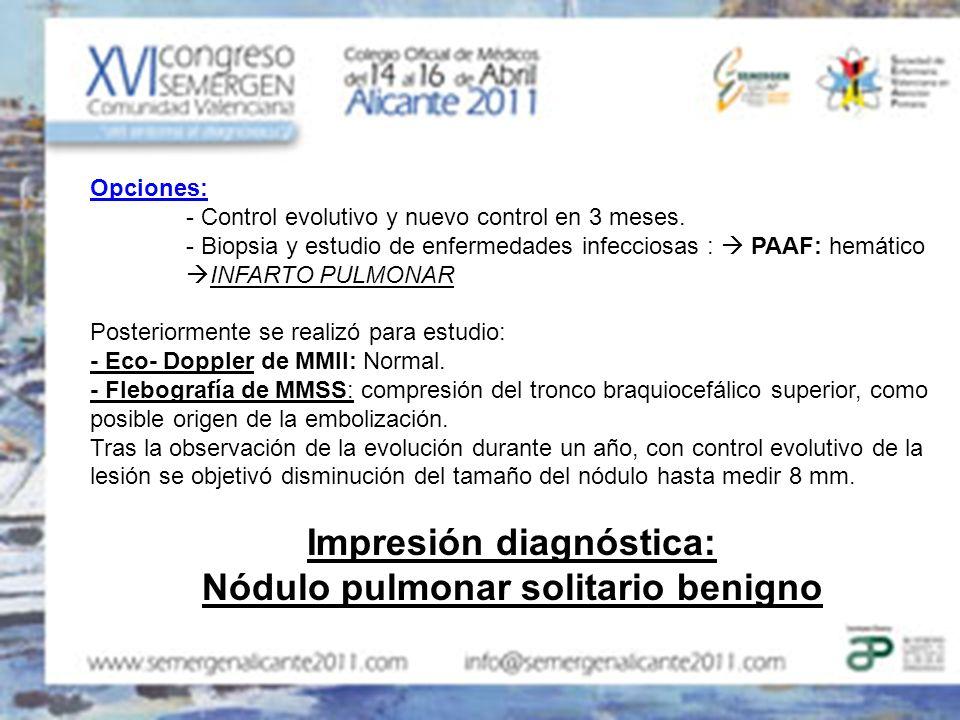 Impresión diagnóstica: Nódulo pulmonar solitario benigno