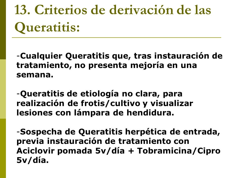 13. Criterios de derivación de las Queratitis: