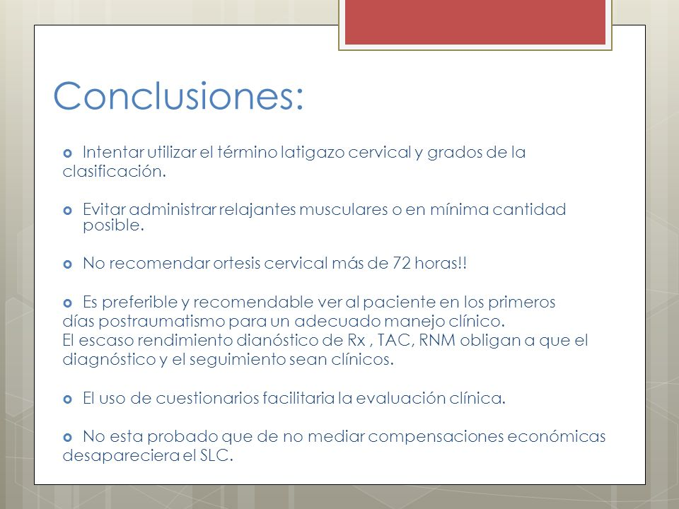 Conclusiones: Intentar utilizar el término latigazo cervical y grados de la. clasificación.
