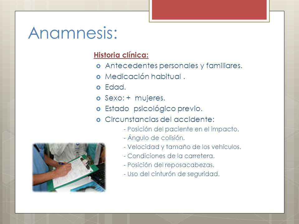 Anamnesis: Historia clínica: Antecedentes personales y familiares.