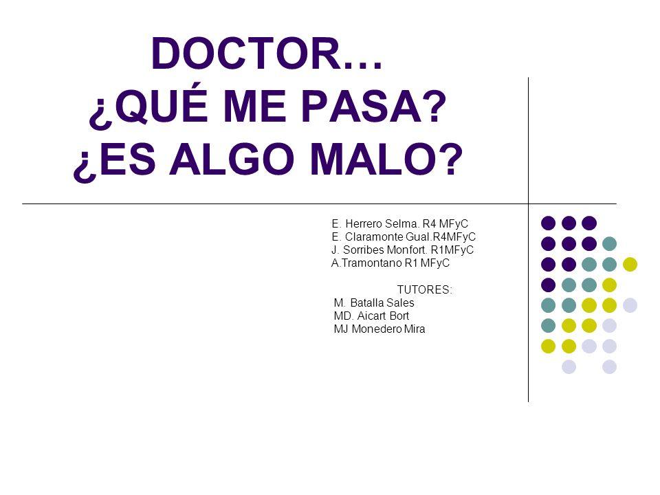 DOCTOR… ¿QUÉ ME PASA ¿ES ALGO MALO