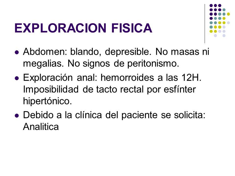 EXPLORACION FISICA Abdomen: blando, depresible. No masas ni megalias. No signos de peritonismo.
