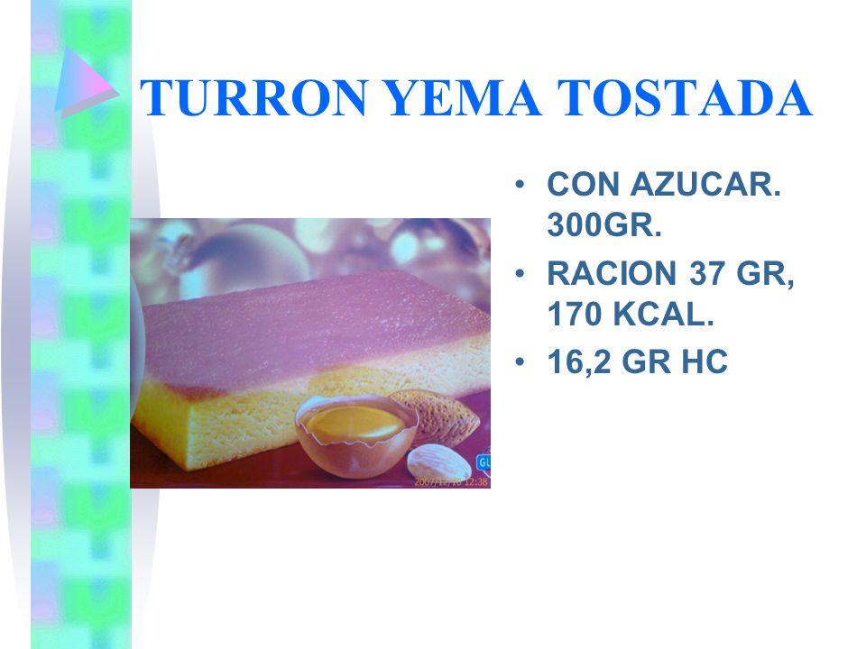 TURRON YEMA TOSTADA CON AZUCAR. 300GR. RACION 37 GR, 170 KCAL.