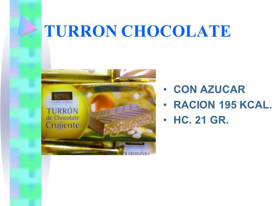 TURRON CHOCOLATE CON AZUCAR RACION 195 KCAL. HC. 21 GR.