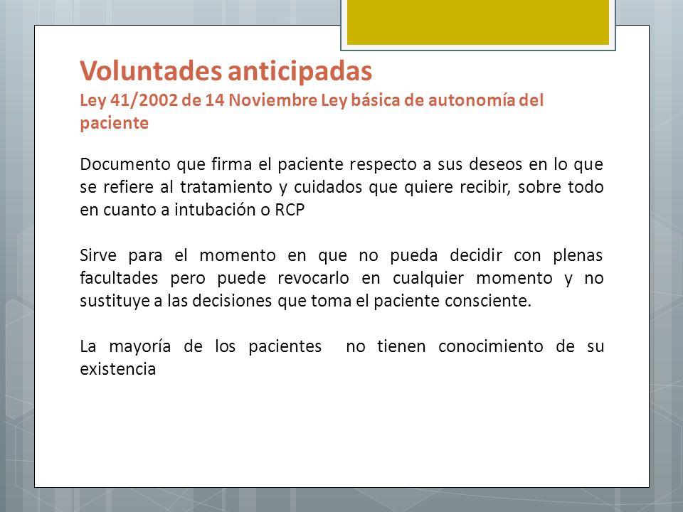 Voluntades anticipadas Ley 41/2002 de 14 Noviembre Ley básica de autonomía del paciente