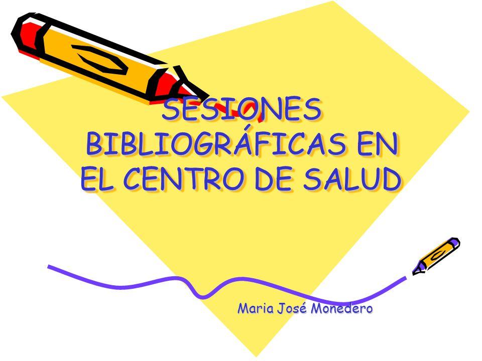 SESIONES BIBLIOGRÁFICAS EN EL CENTRO DE SALUD