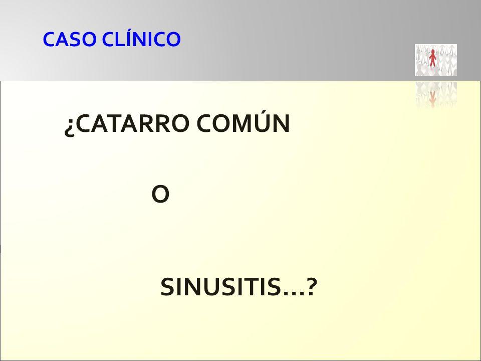 CASO CLÍNICO ¿CATARRO COMÚN O SINUSITIS...