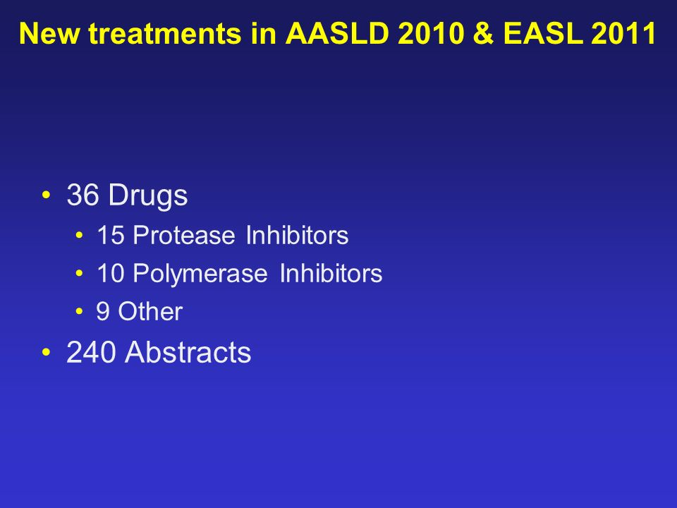 New treatments in AASLD 2010 & EASL 2011