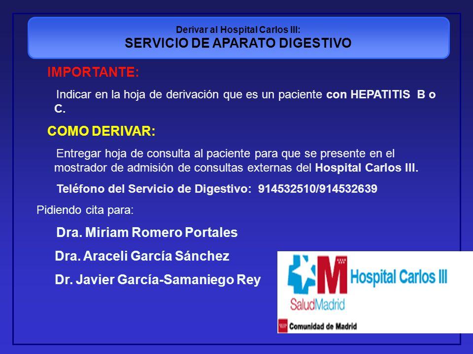 Derivar al Hospital Carlos III: SERVICIO DE APARATO DIGESTIVO