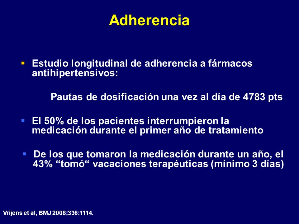 Adherencia Estudio longitudinal de adherencia a fármacos antihipertensivos: Pautas de dosificación una vez al día de 4783 pts.
