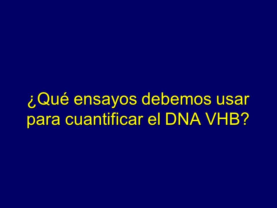 ¿Qué ensayos debemos usar para cuantificar el DNA VHB
