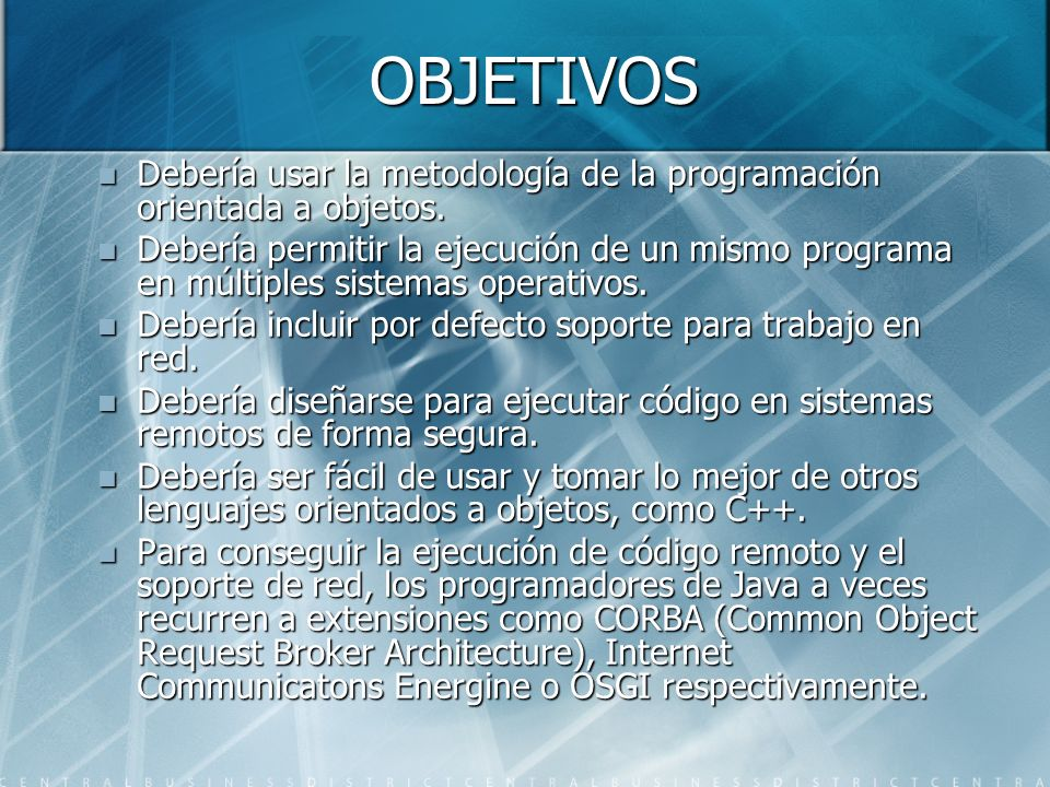 OBJETIVOSDebería usar la metodología de la programación orientada a objetos.