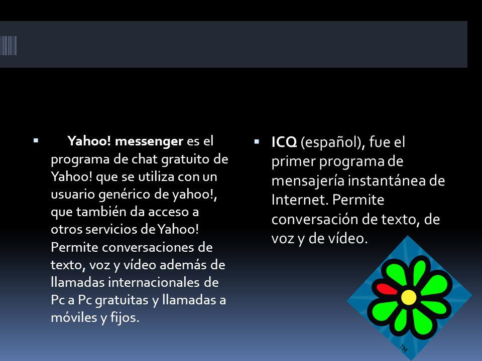 Yahoo. messenger es el programa de chat gratuito de Yahoo